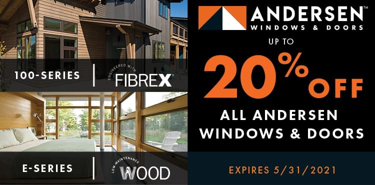 Up to 20% off all Andersen windows and doors - expires 5/31/21